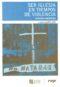 Ser iglesia en tiempos de violencia (versión abreviada)