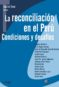 La reconciliación en el Perú, Condiciones y desafíos