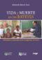 Vida y Muerte en los Bateyes. Sufrimiento y esperanza de los inmigrantes haitianos