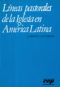 Lineas pastorales de la Iglesia en América Latina