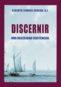 Discernir. Una necesidad existencial (ebook)